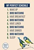 Bird Watching Perfect Schedule: Lovely Gift for Bird Watchers | 2022 Daily & Weekly Planner With Calendar & Goal Setting Pages - Week to View, For a More Organised Year