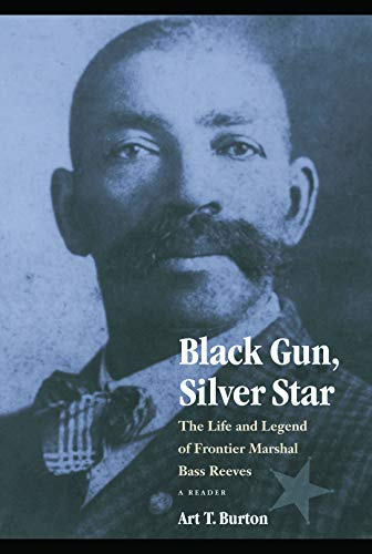 Black Gun, Silver Star: The Life and Legend of Frontier...