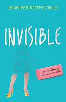 Invisible by [Jennifer Rothschild]