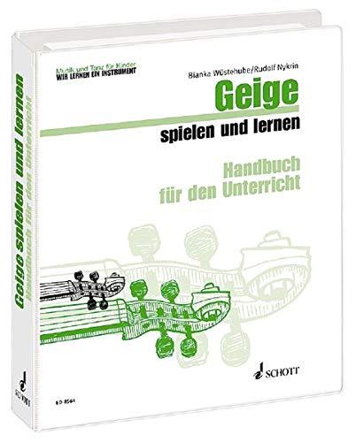 Geige spielen und lernen: Violine. Lehrerband. (Musik und Tanz für Kinder - Wir lernen ein Instrument)