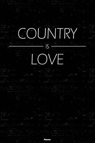 Country is Love Planner: Country Music Calendar 2020 - 6 x 9 inch 120 pages...