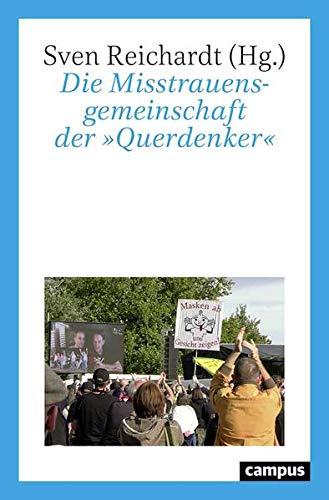 Die Misstrauensgemeinschaft der »Querdenker«: Die Corona-Proteste aus kultur- und sozialwissenschaftlicher Perspektive