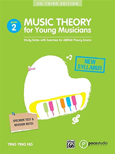 Ng, Y: Music Theory for Young Musicians: Study Notes with Exercises for Abrsm Theory Exams (Poco Studio Edition, Band 2)