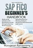 SAP FICO Beginner's Hand Book: Your SAP User Manual, SAP for Dummies, SAP Books: 1 (SAP FICO Books)