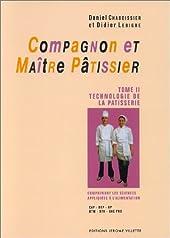 Compagnon et maître pâtissier, tome 2 de Daniel Chaboissier