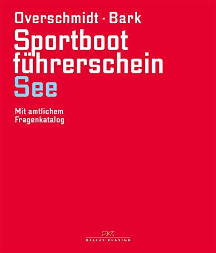 Sportbootführerschein See: Mit amtlichem Fragenkatalog