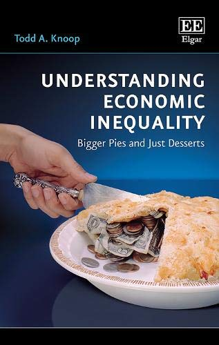Compare Textbook Prices for Understanding Economic Inequality: Bigger Pies and Just Deserts  ISBN 9781788971591 by Todd A. Knoop