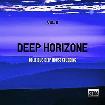 Deep Horizone, Vol. 8 (Delicious Deep House Clubbing)