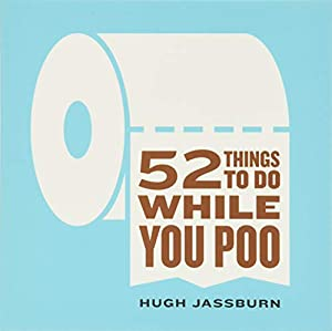 52 Things to Do While You Poo: (Funny White Elephant Poop Gag Gift for Adults)