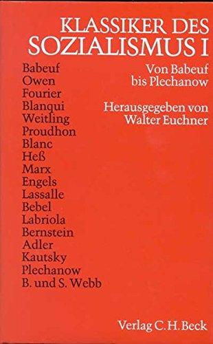 Klassiker des Sozialismus / Band 1 : Von Graccus Babeuf bis Georgi Walentinowitsch Plechanow. Band 2: Von Jaurès bis Marcuse: Klassiker des ... bis Georgi Walentinowitsch Plechanow....