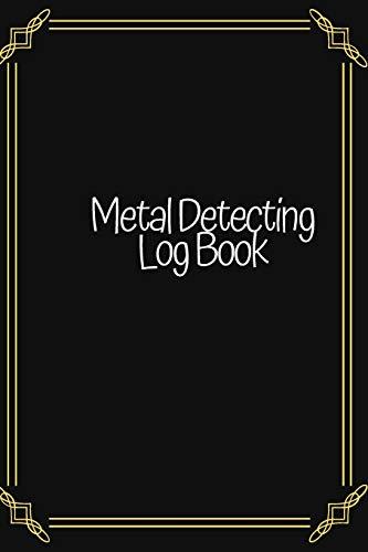 Metal Detecting Log Book: Metal detectorists journal To keep