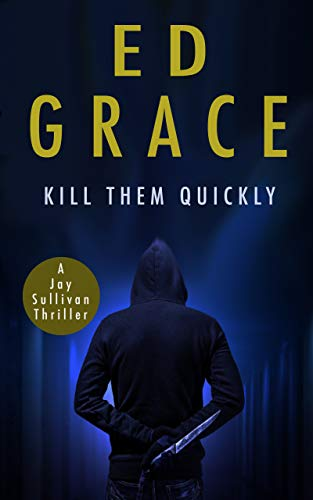 Kill Them Quickly by Ed Grace ebook deal