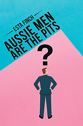 Aussie Men Are the Pits (English Edition)