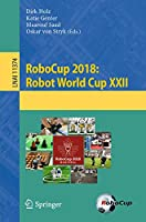 RoboCup 2018: Robot World Cup XXII (Lecture Notes in Computer Science (11374))