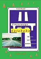 Unterwegs auf der Autobahn - En route sur l'autobahn: kommunikative Autobahnlyrik - poésie d'autoroute communicative