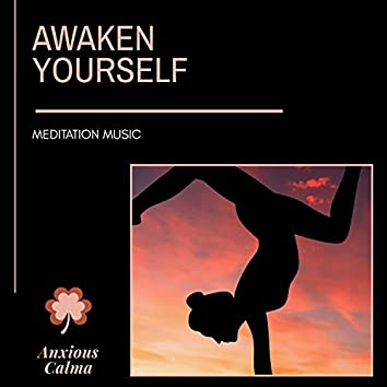 Awaken Yourself - Meditation Music