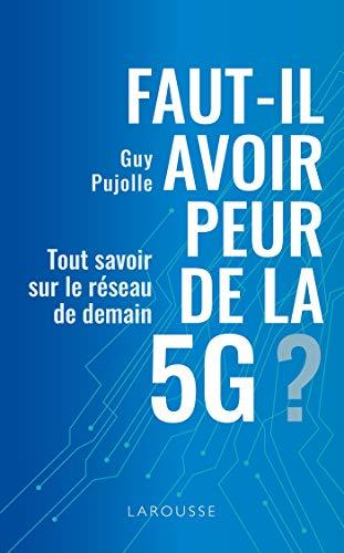 Faut-il avoir peur de la 5G ? (Essais Larousse)