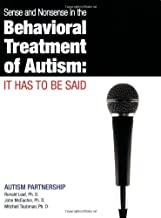 Sense and Nonsense in the Behavioral Treatment of Autism: It Has to Be Said