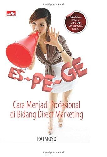 ES-PE-GE: Cara Menjadi Profesional di Bidang Direct Marketing