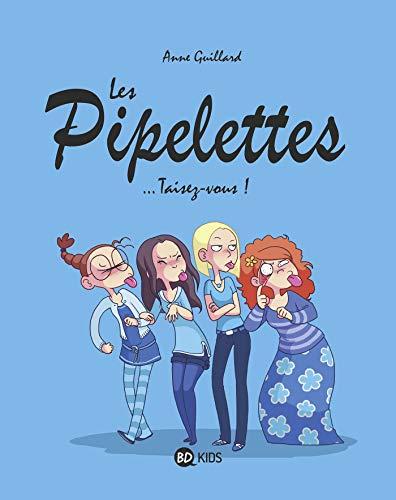 Les Pipelettes, Tome 01: Taisez-vous !