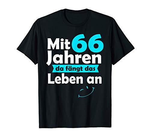 66 Jahre Geschenk Mit 66 Jahren da fängt das Leben an Spruch T-Shirt