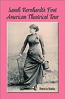 Sarah Bernhardt's First American Theatrical Tour, 1880-1881