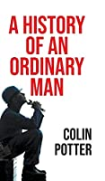 A History of an Ordinary Man