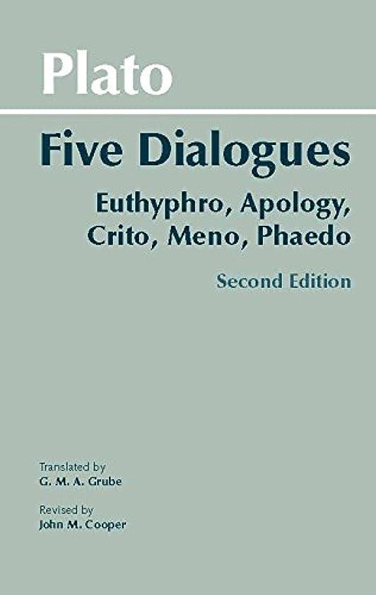 クスコ震える馬鹿げたPlato: Five Dialogues: Euthyphro, Apology, Crito, Meno, Phaedo (Hackett Classics) (English Edition)