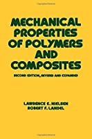 Mechanical Properties of Polymers and Composites, Second Edition (Mechanical Engineering) by Robert F. Landel Lawrence E. Nielsen(1993-12-14)