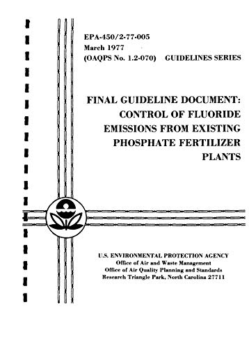 Control Of Fluoride Emissions From Existing Phosphate Fertilizer Plants (English Edition)