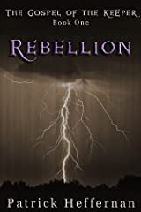 Rebellion: Gospel of the Keeper (The Gospel of the Keeper Book 1) Kindle Edition