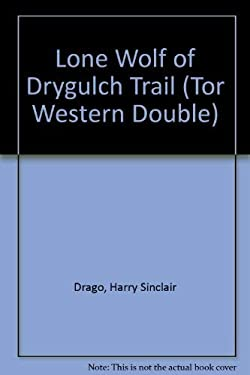 Lone Wolf of Drygulch Trail/More Precious Than Gold (Tor Western Double)
