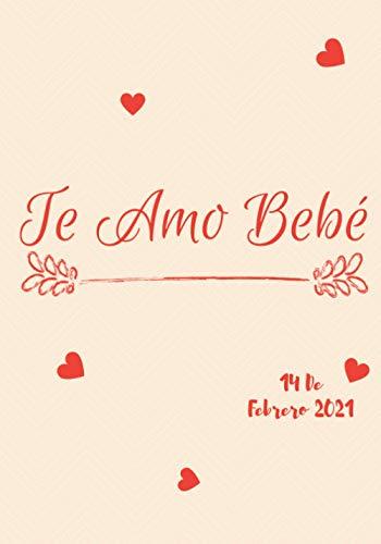 Te Amo Bebé - cuaderno de notas por Chicas y Mujeres - Libro rayado - Regalo De San Valentin: Cuaderno Diario , Libro de Notas , Anotador para escribir Talla 7 × 10 Pagìnas 120