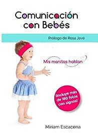 Comunicación con bebés: Mis manitas hablan par Miriam Escacena García