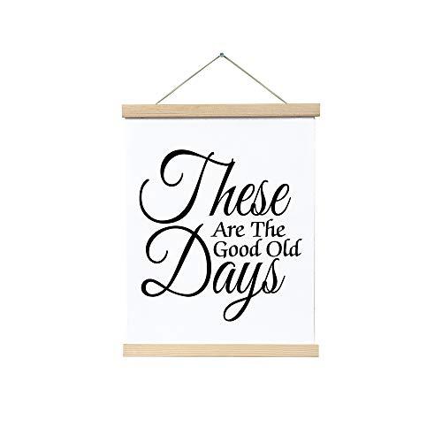 Tr674gs Cadre magnétique pour poster Inscription « These Are The Good Old Days » 30,5 x 40,6 cm Cadre en bois pour photo sur toile, artistique et décoration murale, Toile, Style 1, 22 x 24 Inch