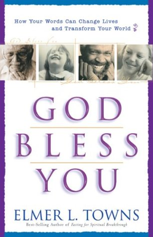 Download God Bless You: How to Give and Receive Blessings 0830730826