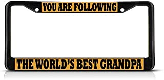 Fastasticdeals You are Following The Worlds Best Grandpa License Plate Frame Tag Holder Cover