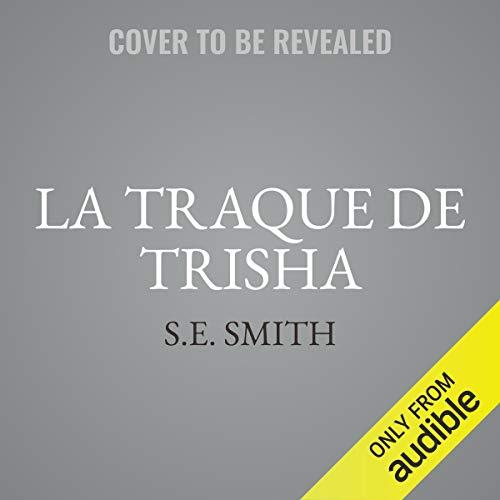 La Traque de Trisha [Tracking Trisha] audiobook cover art