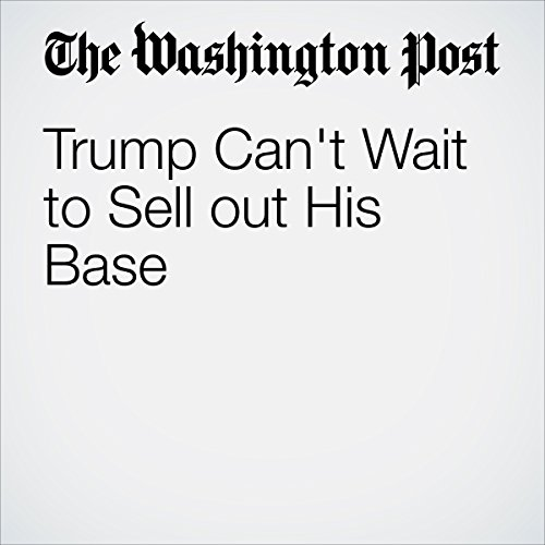 Trump Can't Wait to Sell Out His Base cover art