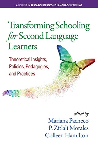 Compare Textbook Prices for Transforming Schooling for Second Language Learners: Theoretical Insights, Policies, Pedagogies, and Practices Research in Second Language Learning  ISBN 9781641135078 by Pacheco, Mariana,Morales, P. Zitlali,Hamilton, Colleen