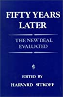 Fifty Years Later: The New Deal Evaluated