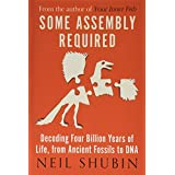 Some Assembly Required: Decoding Four Billion Years of Life, from Ancient Fossils to DNA