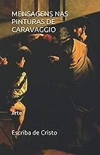 MENSAGENS NAS PINTURAS DE CARAVAGGIO: Arte (Portuguese Edition)