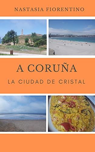 A Coruña. La Ciudad de Cristal (Guías narradas de España nº 1)