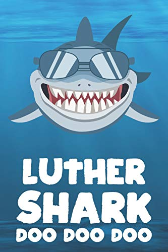Luther - Shark Doo Doo Doo: Blank Ruled Name Personalized & Customized Shark Notebook Journal for Boys & Men. Funny Sharks Desk Accessories Item for ... Supplies, Birthday & Christmas Gift for Men.