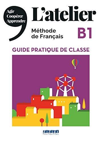 L'Atelier: B1 - Cahier d'activités mit MP3-CD (L'Atelier - Méthode de Français)