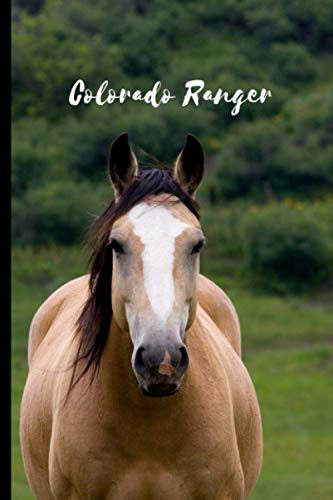 Colorado Ranger: Journal and Notebook - Composition Size (6'x9') With 120 Lined Pages, Perfect for Journal, Doodling, Sketching and Notes