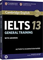 Cambridge Ielts 13 General Training Student's Book with Answers with Audio China Reprint Edition (IELTS Practice Tests)