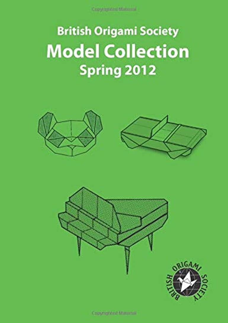 フィードオン加速度同情British Origami Society Model Collection Spring 2012