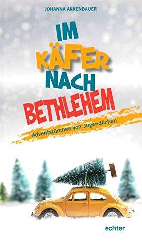 Im Käfer nach Bethlehem: Adventstürchen von Jugendlichen